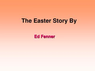 The Easter Story By