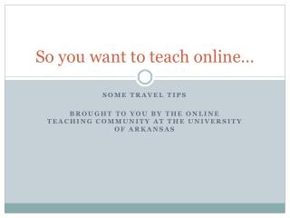 So you want to teach online…
