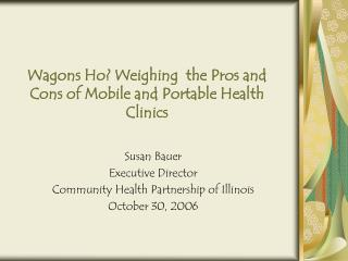 Wagons Ho? Weighing  the Pros and Cons of Mobile and Portable Health Clinics