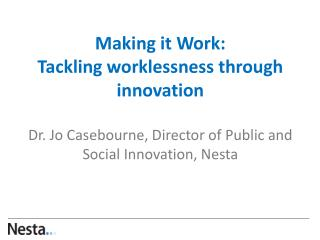1. How can innovation in the labour market reduce worklessness?