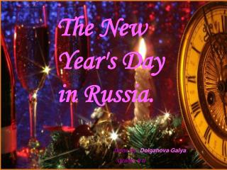 The New Year's Day in Russia.