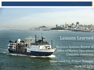 Lessons Learned Business Systems Review of Office of Marine  Operations  Columbia University