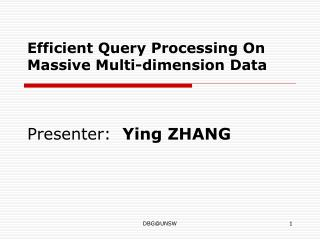 Efficient Query Processing On Massive Multi-dimension Data