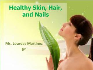 Healthy Skin, Hair, and Nails
