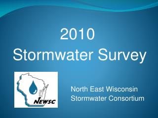 2010  Stormwater Survey North East Wisconsin	  Stormwater Consortium