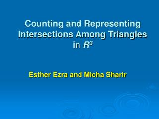 Counting and Representing Intersections Among Triangles in  R 3