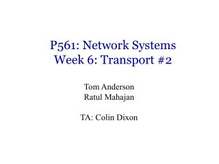 P561: Network Systems Week 6: Transport #2