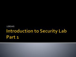 Introduction to Security Lab Part 1