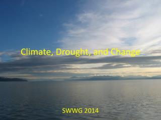 Climate, Drought, and Change