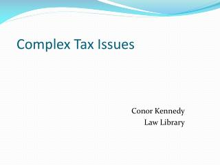 Complex Tax Issues