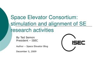 Space Elevator Consortium: stimulation and alignment of SE research activities