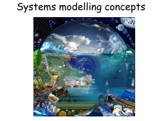Systems modelling concepts