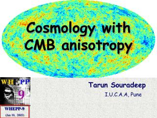 Cosmology with CMB anisotropy