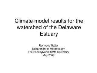Climate model results for the watershed of the Delaware Estuary