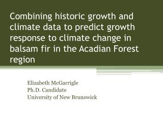 Elizabeth  McGarrigle Ph.D. Candidate  University of New Brunswick
