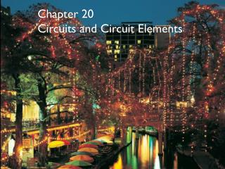 Chapter 20 Circuits and Circuit Elements
