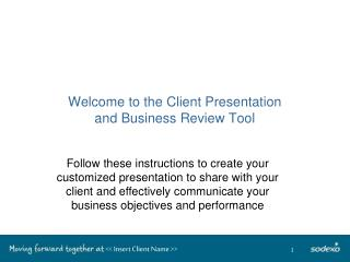 Welcome to the Client Presentation  and Business Review Tool