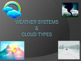 Weather Systems  & Cloud Types