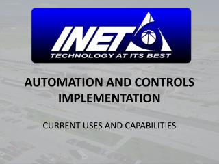 AUTOMATION AND CONTROLS IMPLEMENTATION