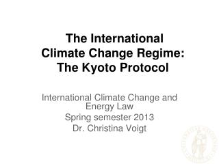 The International  Climate Change  Regime: The Kyoto  Protocol