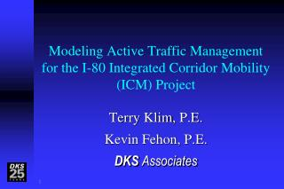 Modeling Active Traffic Management  for the I-80 Integrated Corridor Mobility (ICM) Project
