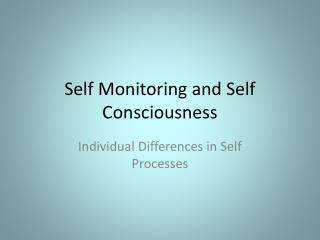 Self Monitoring and Self Consciousness