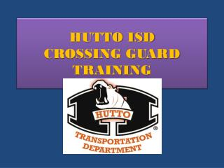 HUTTO ISD CROSSING GUARD TRAINING
