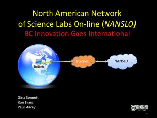 North American Network  of Science Labs On-line ( NANSLO ) BC Innovation Goes International