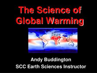 The Science of Global Warming