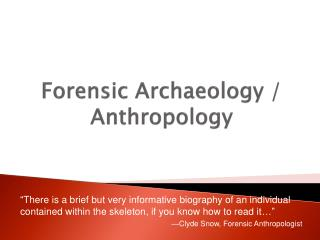 Forensic Archaeology / Anthropology Ch 8 – Pgs 99-117