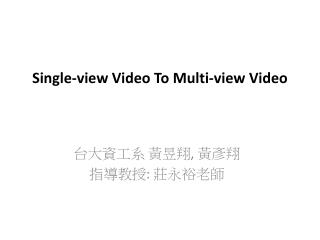 Single-view Video To Multi-view Video