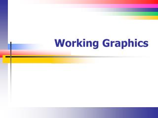 Working Graphics
