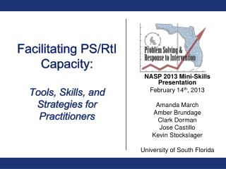Facilitating PS/ RtI  Capacity:  Tools , Skills, and  Strategies for Practitioners