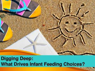 Digging Deep: What Drives Infant Feeding Choices?