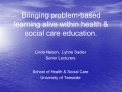 Bringing problem-based learning alive within health  social care education.