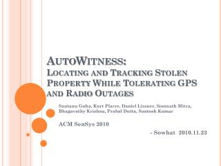 AutoWitness :  Locating and Tracking Stolen Property While Tolerating GPS and Radio Outages