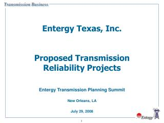 Entergy Texas, Inc. Proposed Transmission Reliability Projects