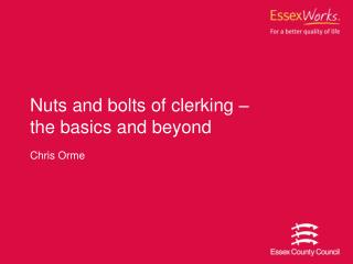 Nuts and bolts of clerking –  the basics and beyond