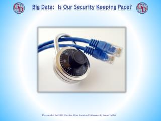 Big Data:  Is Our Security Keeping Pace?