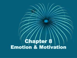 Chapter  8 Emotion & Motivation