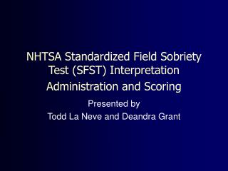 NHTSA Standardized Field Sobriety Test (SFST) Interpretation Administration and Scoring