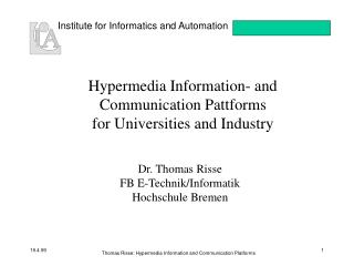 Hypermedia Information- and Communication Pattforms for Universities and Industry