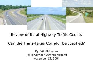 Review of Rural Highway Traffic Counts Can the Trans-Texas Corridor be Justified?