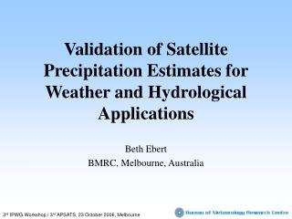 Validation of Satellite Precipitation Estimates for Weather and Hydrological Applications