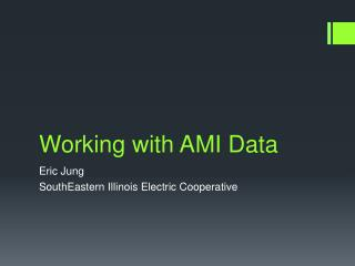 Working with AMI Data