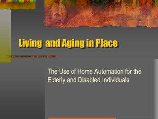 Living  and Aging in Place