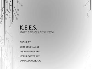 K.E.E.S. Keyless Electronic Entry System