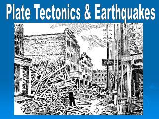 Plate Tectonics & Earthquakes