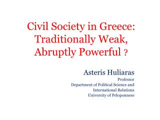 Civil Society in Greece: Traditionally Weak, Abruptly Powerful  ?
