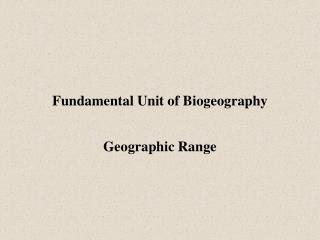 Fundamental Unit of Biogeography